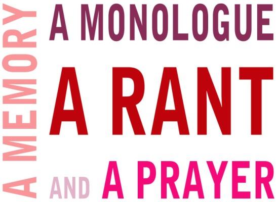 VagMo Rant, Prayer, Memory